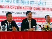 """Bóng đá - """"Sếp"""" VPF không ủng hộ CLB Hà Nội """"di cư"""" vào TP HCM"""