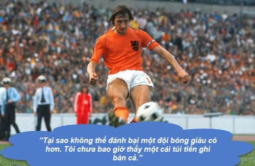 """Johan Cruyff: Những """"thánh ngôn"""" kinh điển - 8"""
