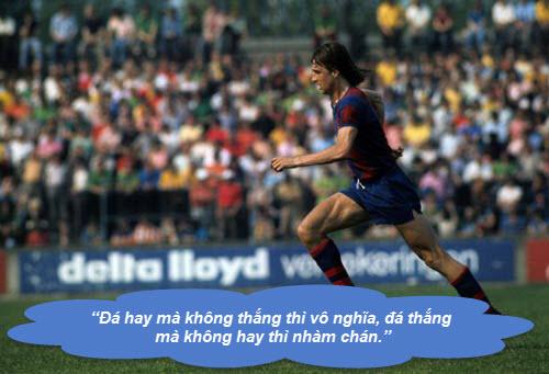 """Johan Cruyff: Những """"thánh ngôn"""" kinh điển - 9"""