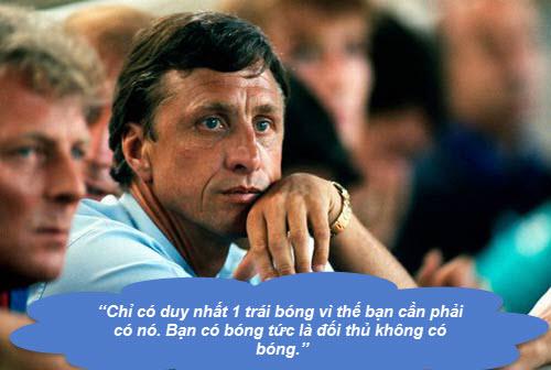 """Johan Cruyff: Những """"thánh ngôn"""" kinh điển - 10"""