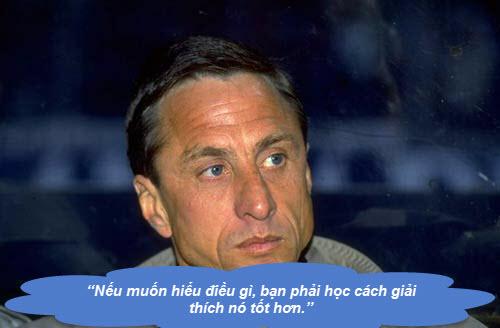 """Johan Cruyff: Những """"thánh ngôn"""" kinh điển - 11"""