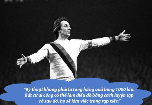 """Johan Cruyff: Những """"thánh ngôn"""" kinh điển - 5"""