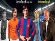 Bóng đá - Johan Cruyff: Ảo thuật gia, chiến lược gia, triết gia