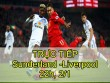 Chi tiết Sunderland – Liverpool: Bước ngoặt Penalty (KT)