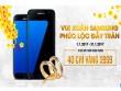 Đổi điện thoại cũ lấy S7/S7 Edge - cơ hội trúng 40 chỉ vàng
