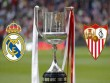 Real Madrid – Sevilla: Không Ronaldo, tiệc vẫn vui