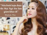 """Ca nhạc - MTV - Khánh Thi: """"Nếu bình luận được, Mai Ngô làm giám khảo đi"""""""