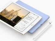 Apple sẽ công bố 3 mẫu iPad mới trong quý hai năm nay