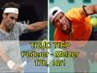 """TRỰC TIẾP Federer – Melzer: Ngày """"Tàu"""" xuất phát"""