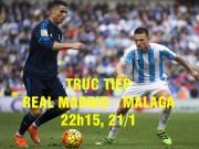 TRỰC TIẾP bóng đá Real Madrid - Malaga: Lập tức đứng dậy