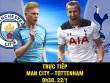 TRỰC TIẾP Man City – Tottenham: Siêu tấn công đấu nhau