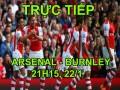 TRỰC TIẾP Arsenal - Burnley: Giroud được tin tưởng