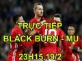 """TRỰC TIẾP bóng đá Blackburn - MU: Rooney """"tốn kém"""" nhất NHA"""