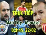 """TRỰC TIẾP bóng đá Man City - Monaco: Cùng khoe """"hỏa lực"""""""