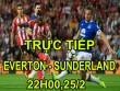 TRỰC TIẾP bóng đá Everton - Sunderland: Chạm trán kẻ cùng đường
