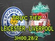 TRỰC TIẾP Leicester – Liverpool: Coutinho tỏa sáng