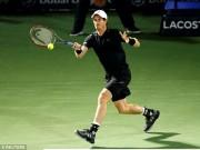 Dubai ngày 3: Murray như một cơn lốc