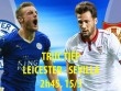 Chi tiết Leicester - Sevilla: Vỡ òa King Power (KT)