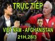 TRỰC TIẾP bóng đá Việt Nam – Afghanistan: Tham vọng sân khách