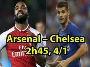Arsenal - Chelsea:  Pháo  run rẩy, mối họa từ  sát thủ  ẩn mình