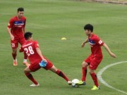 """Bóng đá - U23 Việt Nam: Xuân Trường không lo Hàn Quốc, chỉ sợ """"ra chợ hết tiền"""""""