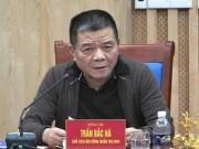 An ninh Xã hội - Ông Trần Bắc Hà liên quan gì tới đại án ngân hàng?