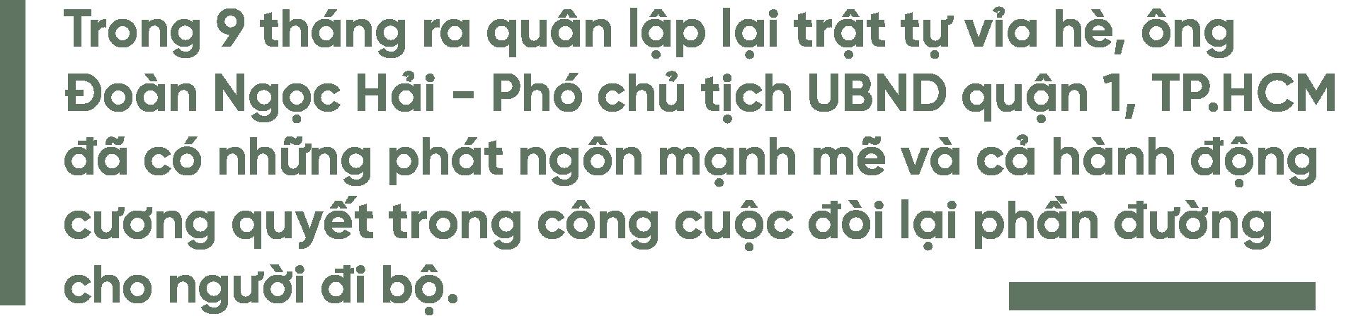 """Phát ngôn """"cứng như thép"""" của ông Đoàn Ngọc Hải trong 9 tháng giành lại vỉa hè - 3"""