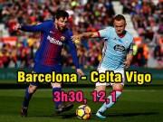 Barcelona - Celta Vigo: Dàn tinh tú trở lại, quyết nối gót Real