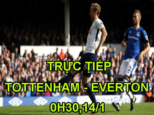 """TRỰC TIẾP bóng đá Tottenham - Everton: """"Gà trống"""" ra oai, tăng tốc vào Top 4"""