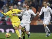 Chi tiết Real Madrid - Villarreal: Trái đắng cuối trận (KT)