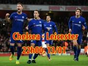 Chelsea - Leicester: Nhà vua  săn Cáo , quyết vượt MU
