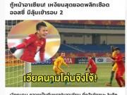 U23 Việt Nam tạo  địa chấn : Báo Tây ví là  Rồng Vàng , người Thái phục sát đất