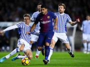 """Sociedad - Barcelona:  """" Song sát """"  rực rỡ, siêu phẩm ngất ngây"""