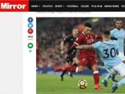 """Man City hết  """" độc cô cầu bại """" : Báo chí ví Liverpool như chiến thần"""