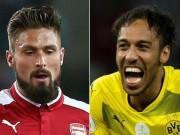 Chuyển nhượng HOT 16/1: Arsenal gạ đổi Giroud lấy Aubameyang