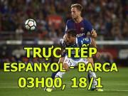 """TRỰC TIẾP bóng đá Espanyol - Barcelona: Messi sát cánh 2  """" đối tác lạ """""""