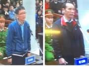 Bị cáo Trịnh Xuân Thanh, Vũ Đức Thuận bật khóc nói lời sau cùng