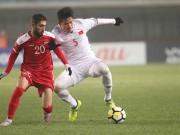 U23 Việt Nam - U23 Syria: Chiến đấu quả cảm, duy trì giấc mơ (H1)