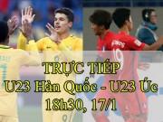 TRỰC TIẾP U23 Hàn Quốc - U23 Australia: Đua với U23 VN, 2 hổ quyết đấu