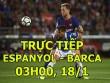 TRỰC TIẾP bóng đá Espanyol - Barcelona: Không chủ quan với trận derby