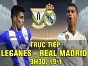 TRỰC TIẾP bóng đá Leganes - Real Madrid: Đứng dậy sau cú vấp