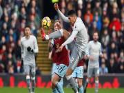 Video, kết quả bóng đá Burnley - MU: Kịch chiến bạo lực, phòng ngự lên ngôi