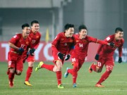 """Ghi danh sử sách,  """" siêu anh hùng """"  U23 Việt Nam vui hơn ăn Tết"""