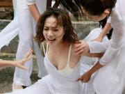 Xem mặt 5 mỹ nữ Việt đóng cảnh bị xé áo gây tranh cãi