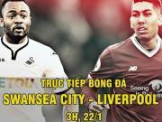 """TRỰC TIẾP bóng đá Swansea – Liverpool: """"Siêu hậu vệ"""" ra mắt, Firmino trung phong"""