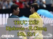 TRỰC TIẾP Djokovic - Hyeon Chung: Nole lại mất break sớm (Vòng 4 Australian Open)