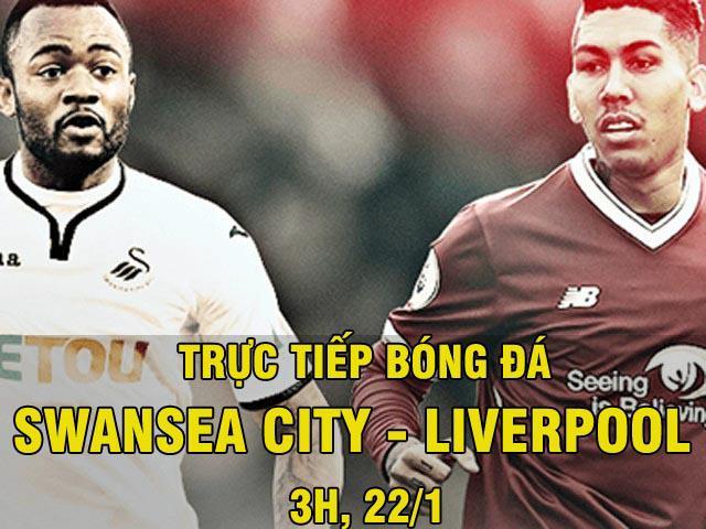 TRỰC TIẾP bóng đá Swansea – Liverpool: Tiếp đà thăng hoa (Vòng 24 Ngoại hạng Anh)