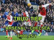TRỰC TIẾP bóng đá Arsenal - Chelsea: Cạm bẫy hiểm độc, Conte sợ vía Wenger