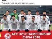 Dân mạng vẫn sung sướng tột độ sau chiến tích lịch sử của U23 Việt Nam