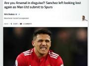 """Bóng đá Ngoại hạng Anh - MU thua, báo chí cười nhạo Mourinho, nghi Sanchez là """"gian tế"""""""
